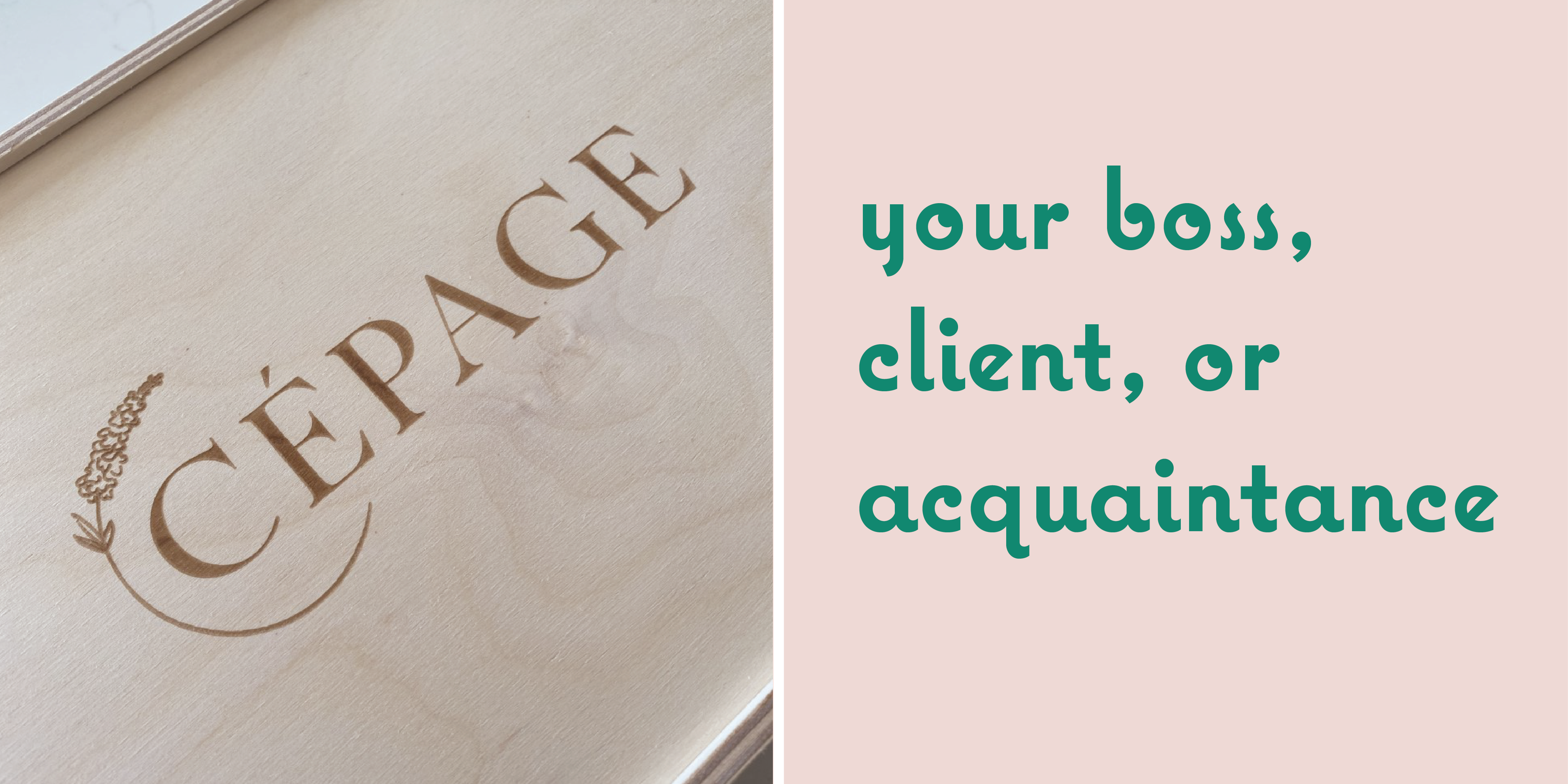 for your boss client or acquaintance